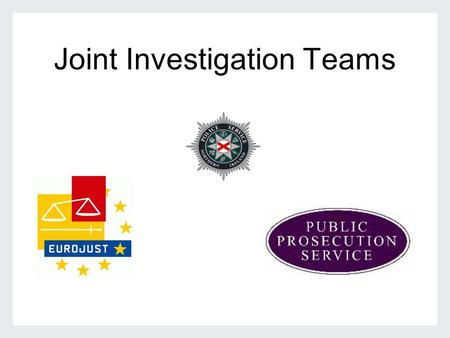 Joint Investigation Teams. Operation Burgrave OPTIONS Independent Action (MLAT / ILOR) Police to Police Joint Investigation Team (JIT)