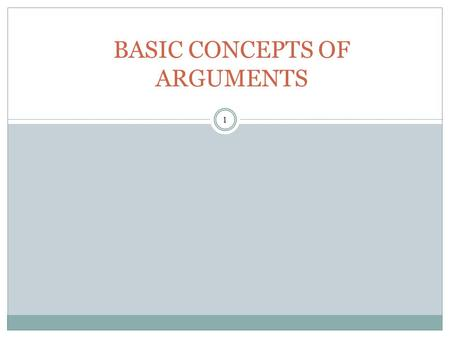 1 BASIC CONCEPTS OF ARGUMENTS. What is an Argument? 2 To justify or defend a claim is to give reasons or arguments to support it. Reasoning (or inference)