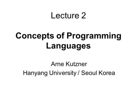 Lecture 2 <strong>Concepts</strong> of <strong>Programming</strong> Languages