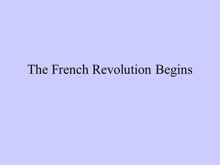 The French Revolution Begins. France is in Trouble!! 1. Huge Deficit – Louis XIV spent too much. 2. Poor Harvest – food shortages hurt the lower classes.