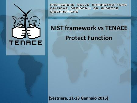 NIST framework vs TENACE Protect Function (Sestriere, 21-23 Gennaio 2015)