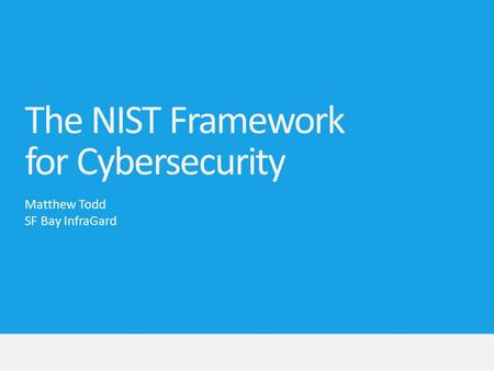 The NIST Framework for Cybersecurity