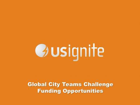 Global City Teams Challenge Funding Opportunities.