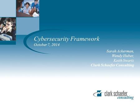 Cybersecurity Framework October 7, 2014