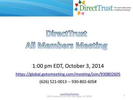 1101 Connecticut Ave NW, Washington, DC 20036 1:00 pm EDT, October 3, 2014 https://global.gotomeeting.com/meeting/join/930802605 (626)