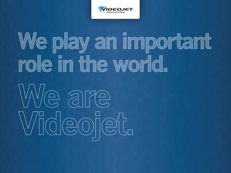 Vision To lead the global product identification industry forward by helping our customers achieve their distinct business goals. 2 © Videojet Technologies.