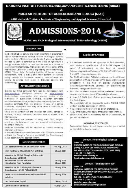 Admissions-2014 M.Phil. and Ph.D. Biological Sciences (NIAB) & Biotechnology (NIBGE) NIAB and NIBGE are serving the nation as centers of excellence in.
