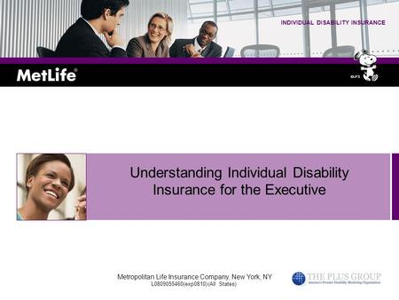 Metropolitan Life Insurance Company, New York, NY 10166 L11076980[exp1208][All States] [DC,GU,MP,PR,VI] INDIVIDUAL DISABILITY INSURANCE ©UFS Understanding.