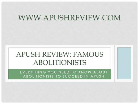 APUSH Review: Famous Abolitionists