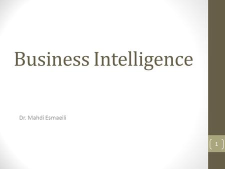 Business Intelligence Dr. Mahdi Esmaeili 1. Technical Infrastructure Evaluation Hardware Network Middleware Database Management Systems Tools and Standards.