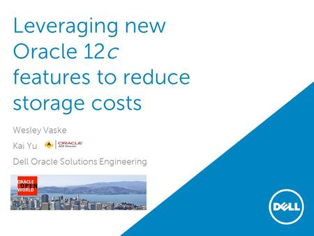 Leveraging new Oracle 12c features to reduce storage costs