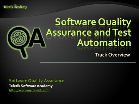 Software Quality Assurance and Test Automation