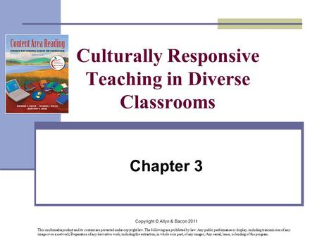 Copyright © Allyn & Bacon 2011 Culturally Responsive Teaching in Diverse Classrooms Chapter 3 This multimedia product and its content are protected under.
