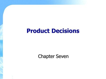 Product Decisions Chapter Seven. Copyright ©2011 Pearson Education, Inc., Publishing as Prentice Hall 7-2 Key Learning Points Elements of brand equity,