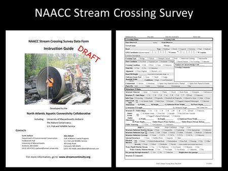 NAACC Stream Crossing Survey. Field Form Page 1 Crossing Data & Structure 1 Data ~ 80% of surveys.