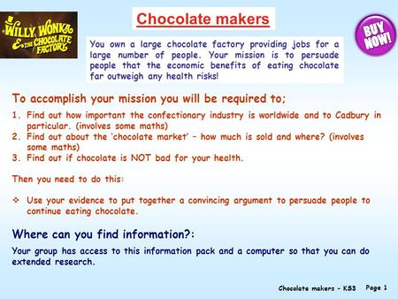 Chocolate makers You own a large chocolate factory providing jobs for a large number of people. Your mission is to persuade people that the economic benefits.