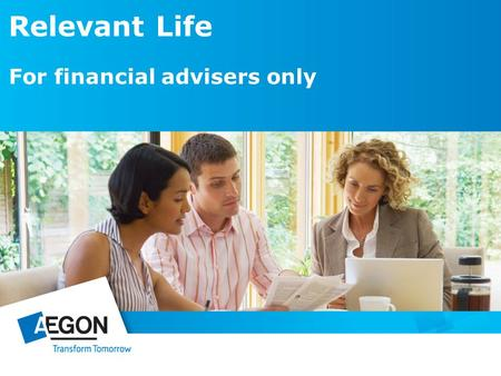 Relevant Life For financial advisers only. Agenda 1.What is relevant life? 2.Target market 3.Legislation 4.Taxation of premiums and benefits 5.Tax saving.