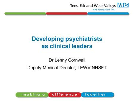 Developing psychiatrists as clinical leaders