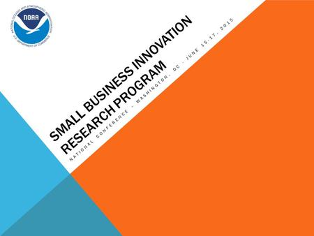 SMALL BUSINESS INNOVATION RESEARCH PROGRAM NATIONAL CONFERENCE – WASHINGTON, DC - JUNE 15-17, 2015.