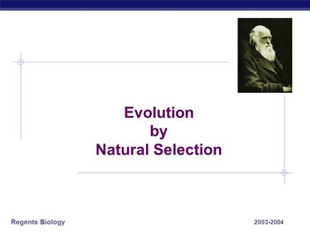 Regents Biology 2003-2004 Evolution by Natural Selection.