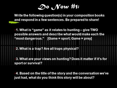 "Do Now #1: Write the following question(s) in your composition books and respond in a few sentences. Be prepared to share! 1. What is ""game"" as it relates."