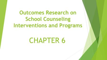 Outcomes Research on School Counseling Interventions and Programs