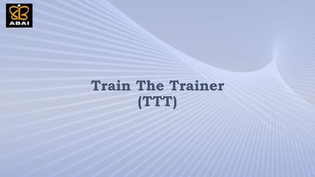 Train The Trainer (TTT). Contents TTT – An Introduction TTT – Programs Vision Striking Points Benefits – Candidates Benefits – Institutes Eligibility.