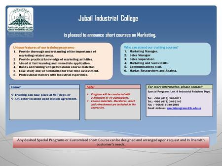 Jubail Industrial College is pleased to announce short courses on Marketing. For more information, please contact: Special Programs Industrial Relations.