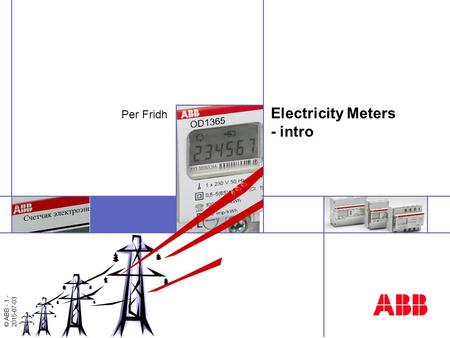© ABB - 1 - 2015-07-03 ABB Electricity Meters - intro Per Fridh.