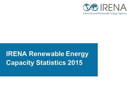 IRENA Renewable Energy Capacity Statistics 2015. Global renewable power capacity was 1 829 GW at the end of 2014, around 1 000 GW higher than in 2000.