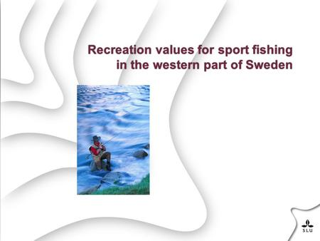 Recreation values for sport fishing in the western part of Sweden.