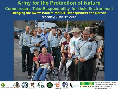 Army for the Protection of Nature Commanders Take Responsibility for their Environment Bringing the Swifts back to the IDF Headquarters and Sarona Monday,