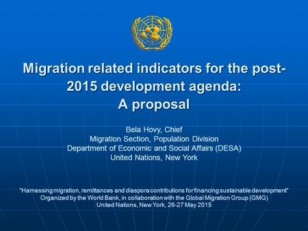 "Migration related indicators for the post- 2015 development agenda: A proposal ""Harnessing migration, remittances and diaspora contributions for financing."