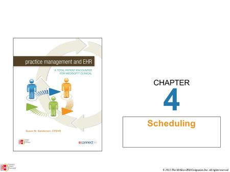 CHAPTER © 2012 The McGraw-Hill Companies, Inc. All rights reserved. 4 Scheduling.