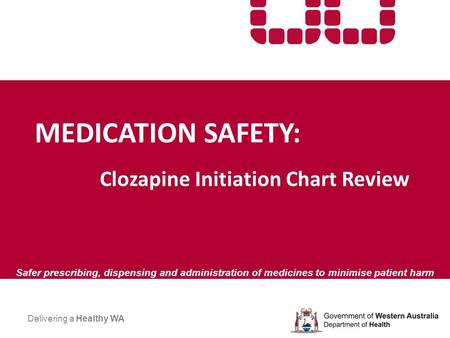 MEDICATION SAFETY: Clozapine Initiation Chart Review