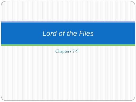 Chapters 7-9 Lord of the Flies. Turn in Vocabulary 2.