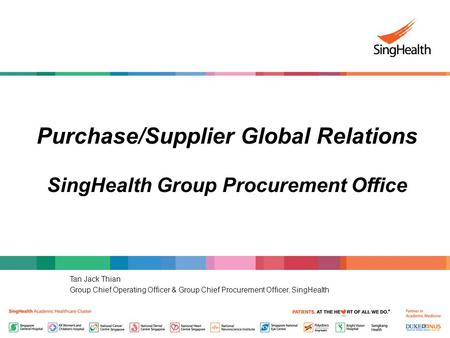 Purchase/Supplier Global Relations SingHealth Group Procurement Office