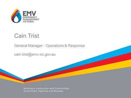 Cain Trist General Manager - Operations & Response