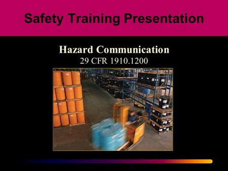 Safety Training Presentation Hazard Communication 29 CFR 1910.1200.