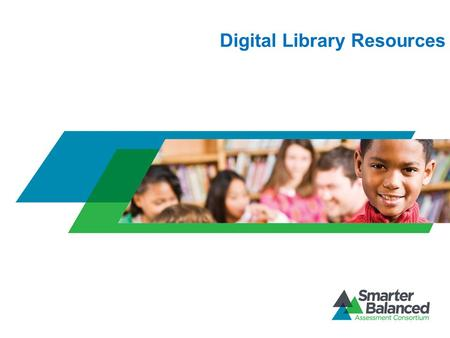 Digital Library Resources. Purposes of the Digital Library Provide teachers with resources to build their formative assessment practice to support student.