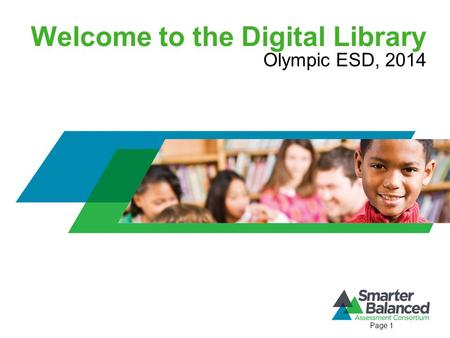 Welcome to the Digital Library Olympic ESD, 2014 Page 1.