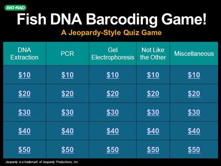 DNA Extraction PCR Gel Electrophoresis Not Like the Other Miscellaneous $10 $20 $30 $40 $50 Fish DNA Barcoding Game! A Jeopardy-Style Quiz Game Jeopardy.