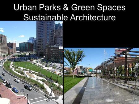 Urban Parks & Green Spaces Sustainable Architecture.