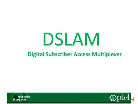 Digital Subscriber Access Multiplexer