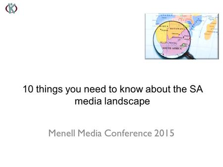 Menell Media Conference 2015 10 things you need to know about the SA media landscape.