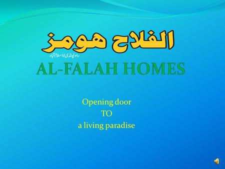 Opening door TO a living paradise A project of AL-FALAH DEVELOPERS.