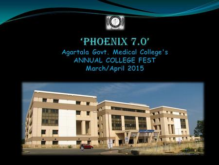 About phoenix :- Launched in '05,a tradition since last 9 yrs. Where 4 houses having 100 members each,fights for the glory. sieves the hidden talent within.