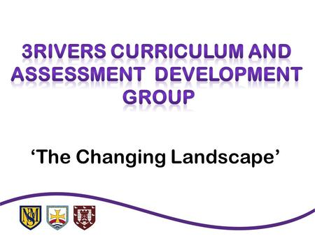 'The Changing Landscape'. ' To inspire all students across the 3rivers learning trust to become successful learners, through learning a coherent, stimulating.