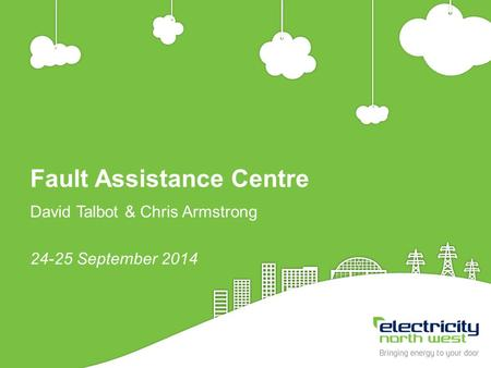 1 Fault Assistance Centre David Talbot & Chris Armstrong 24-25 September 2014.