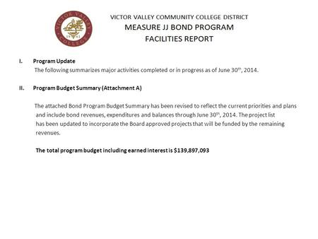 I.Program Update The following summarizes major activities completed or in progress as of June 30 th, 2014. II.Program Budget Summary (Attachment A) The.